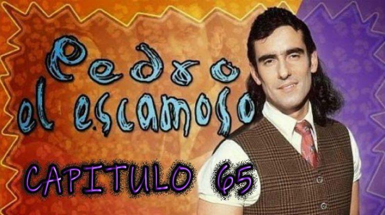 Pedro El Escamoso | Capítulo 65