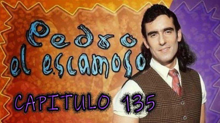 Pedro El Escamoso | Capítulo 135
