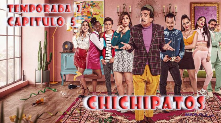 Chichipatos | Capítulo 5 | Temporada 2