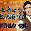 Pedro El Escamoso | Capítulo 138