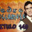 Pedro El Escamoso | Capítulo 140