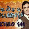 Pedro El Escamoso | Capítulo 141