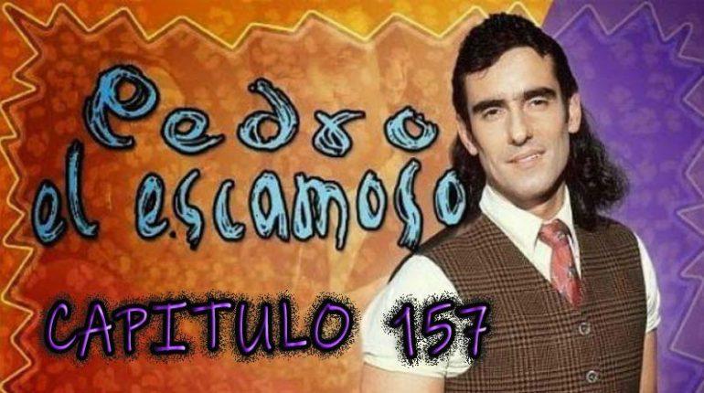 Pedro El Escamoso | Capítulo 157